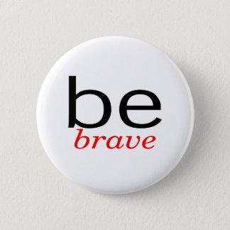 Be Brave Pinback Button