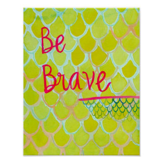 Be Brave Posters