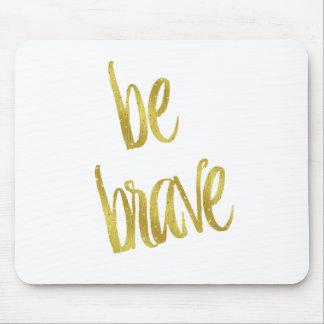 Be Brave Quote Faux Gold Foil Sparkle Design Mouse Pad