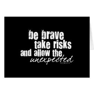Be Brave Take Risks Greeting Card