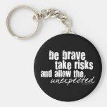 Be Brave Take Risks Keychains