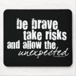 Be Brave Take Risks Mouse Pad