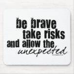 Be Brave Take Risks Mousepads
