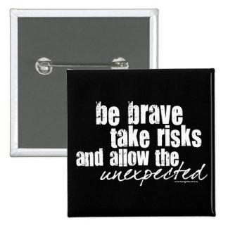 Be Brave Take Risks Pinback Button