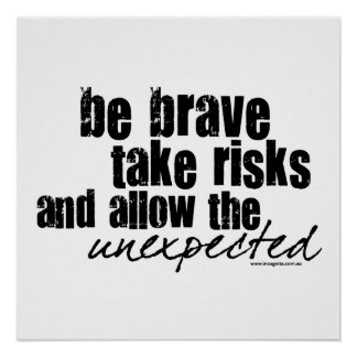 Be Brave Take Risks Poster
