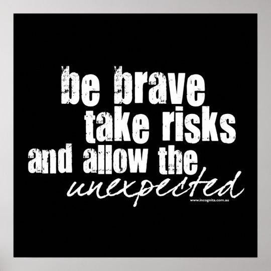 Be Brave Take Risks Poster