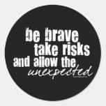 Be Brave Take Risks Sticker