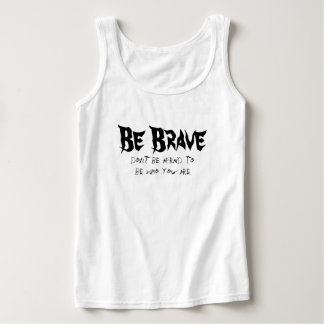 Be Brave Tank Top