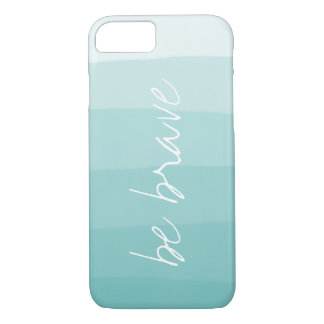 Be Brave | Turquoise Watercolor Ombre Dipdye iPhone 7 Case