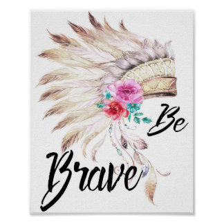 Be Brave With A Watercolor Indian Headdress Poster