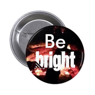 """Be Bright"" Button"