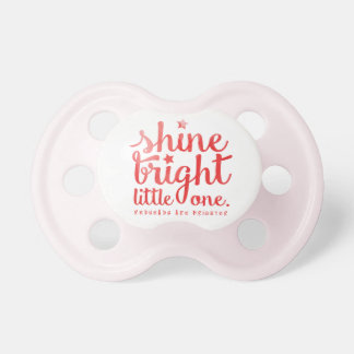 Be Bright Little One Pacifier