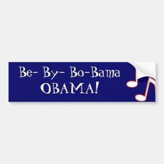 Be- By- Bo-Bama OBAMA! Car Bumper Sticker