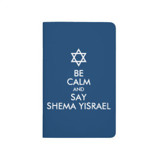 Be Calm And Say Shema Yisrael Journals