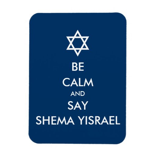 Be Calm And Say Shema Yisrael Rectangle Magnet