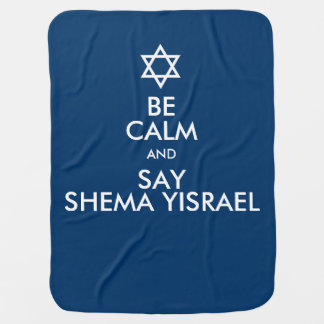 Be Calm And Say Shema Yisrael Receiving Blanket