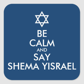 Be Calm And Say Shema Yisrael Square Stickers