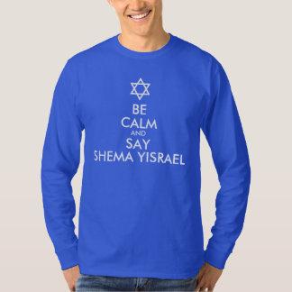 Be Calm And Say Shema Yisrael Tee Shirt