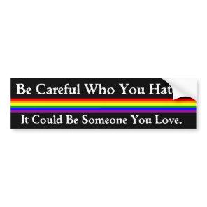 Be Careful Bumper Sticker
