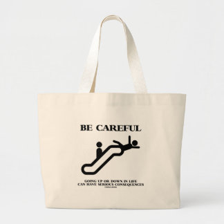 Be Careful Going Up Down Life Serious Consequences Tote Bags