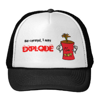Be Careful, I May Explode Hat