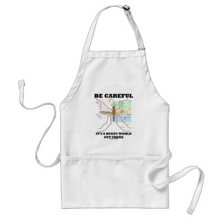 Be Careful It's A Buggy World Out There (Mosquito) Adult Apron