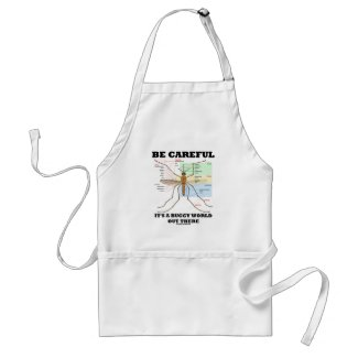 Be Careful It's A Buggy World Out There (Mosquito) Aprons