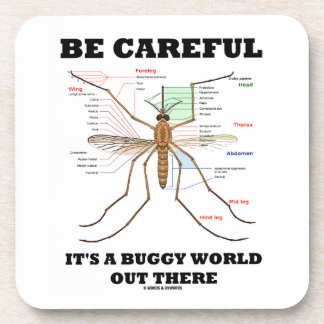 Be Careful It's A Buggy World Out There (Mosquito) Drink Coaster