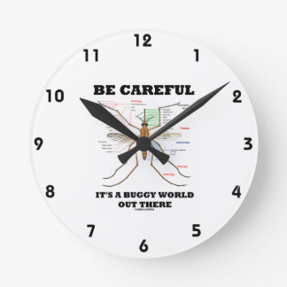 Be Careful It's A Buggy World Out There (Mosquito) Round Wallclocks