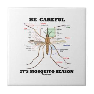 Be Careful It's Mosquito Season (Mosquito Anatomy) Ceramic Tile