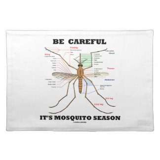 Be Careful It's Mosquito Season (Mosquito Anatomy) Cloth Placemat