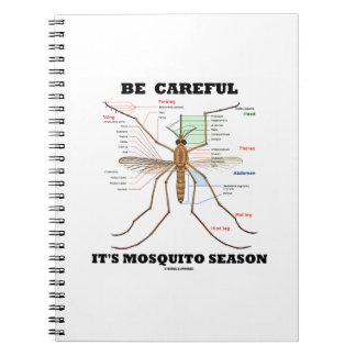 Be Careful It's Mosquito Season (Mosquito Anatomy) Notebook