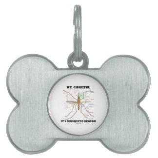 Be Careful It's Mosquito Season (Mosquito Anatomy) Pet Tag