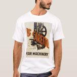 Be Careful Near Machinery 1939 WPA T-Shirt