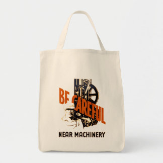Be Careful Near Machinery Grocery Tote Bag