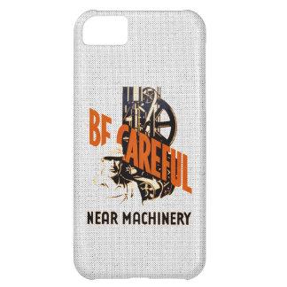 Be Careful Near Machinery iPhone 5C Case