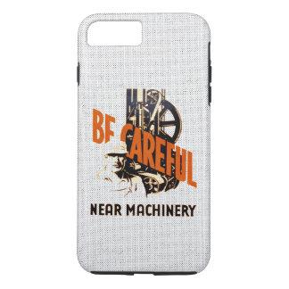 Be Careful Near Machinery iPhone 8 Plus/7 Plus Case