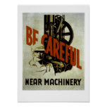 Be Careful Near Machinery - WPA Poster -