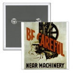 Be Careful Near Machinery - WPA Poster - Pinback Button