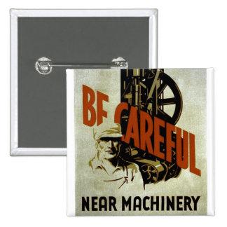 Be Careful Near Machinery - WPA Poster - Button