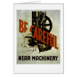 Be Careful Near Machinery - WPA Poster - Card