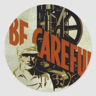 Be Careful Near Machinery - WPA Poster - Classic Round Sticker