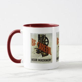 Be Careful Near Machinery - WPA Poster - Mug