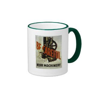 Be Careful Near Machinery - WPA Poster - Ringer Mug