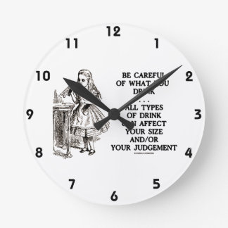 Be Careful Of What You Drink Wonderland Round Clock