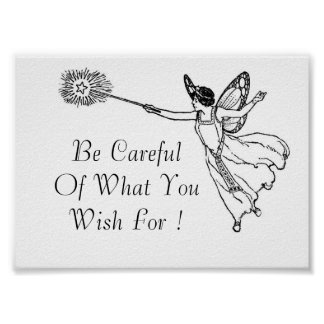 Be Careful Of What You Wish For ! Poster