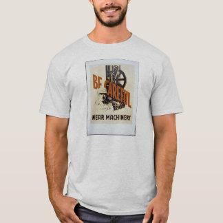 Be Careful T-Shirt
