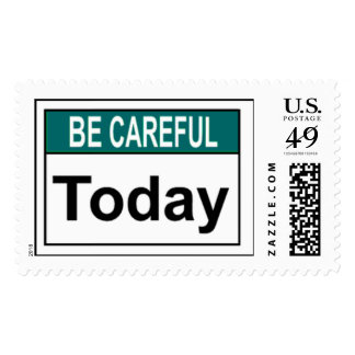 Be Careful Today Postage