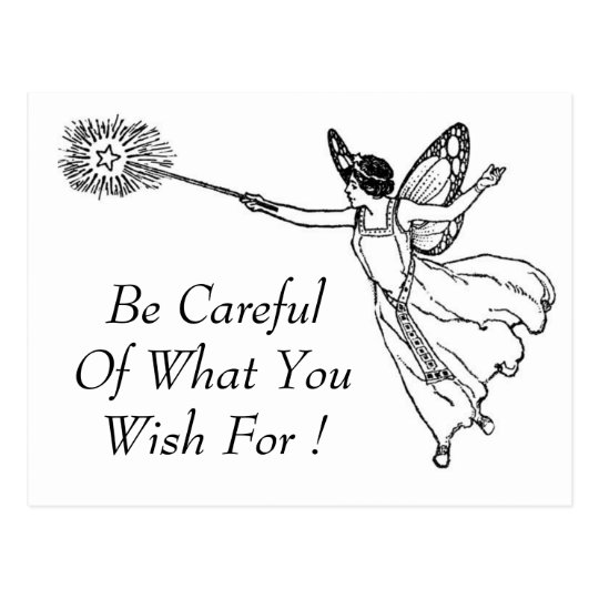Be Careful What You Wish For ! Postcard
