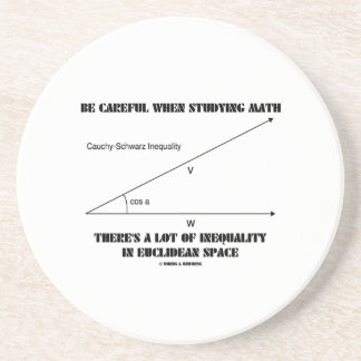 Be Careful When Studying Math Inequality Euclidean Coaster